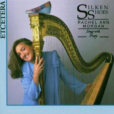 Silken Shoes: Songs with Harp
