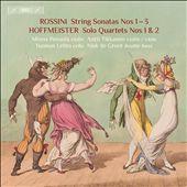 Rossini: String Sonatas Nos. 1-3; Hoffmeister: Solo Quartets Nos. 1 & 2