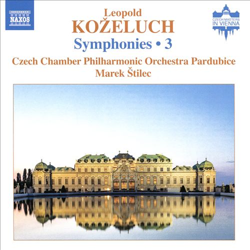 Leopold Koželuch: Symphonies, Vol. 3