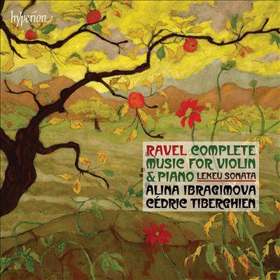 Ravel: Violin Sonatas Nos. 1 & 2; Tzigane; Berceuse dur le nom de Gabriel Fauré