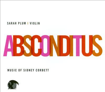 Absconditus: Music by Sidney Corbett