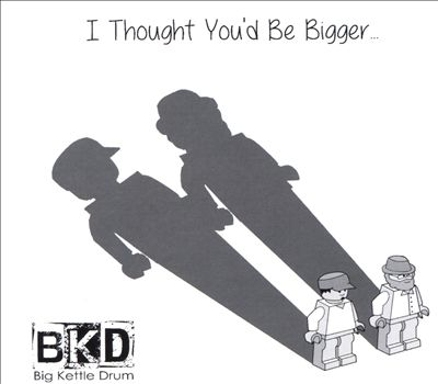 I Thought You'd Be Bigger