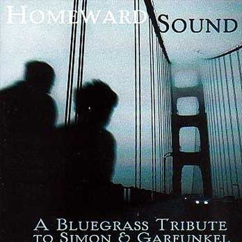 Homeward Sound: A Bluegrass Tribute to Simon and Garfunkel
