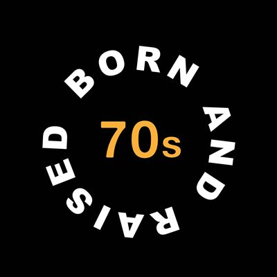 Born and Raised in the 70s
