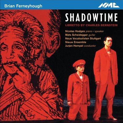 Brian Ferneyhough: Shadowtime