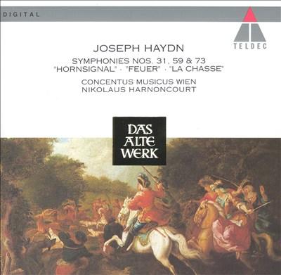 "Haydn: Symphonies Nos. 31 (""Hornsignal""), 59 (""Feuer""), 73 (""La chasse"")"