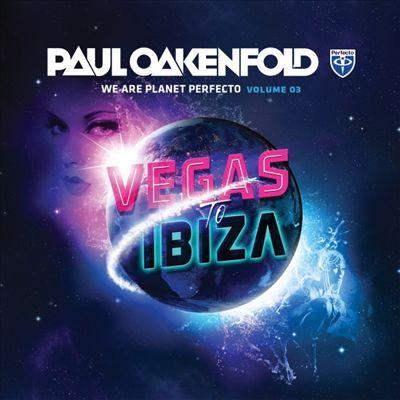 We Are Planet Perfecto, Vol. 3: Vegas to Ibiza