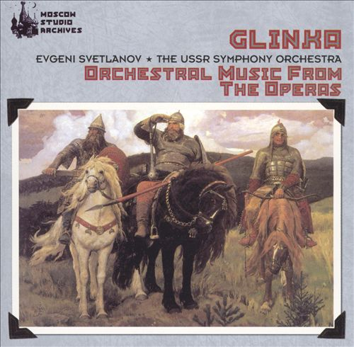 Glinka: Orchestral Music from the Operas