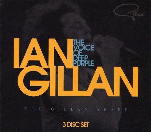 Voice of Deep Purple: The Gillan Years