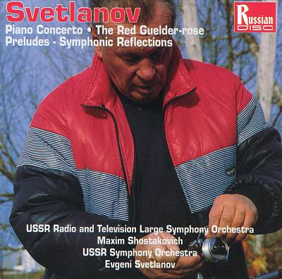 Evgeni Svetlanov: Piano Concerto; The Red Guelder-rose; Preludes; Symphonic Reflections