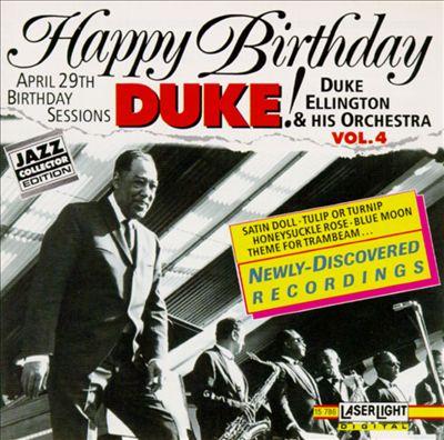 Happy Birthday, Duke! the Birthday Sessions, Vol. 4