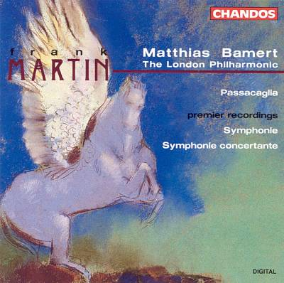 Martin: Passacaglia; Symphonie; Synmphonie concertante