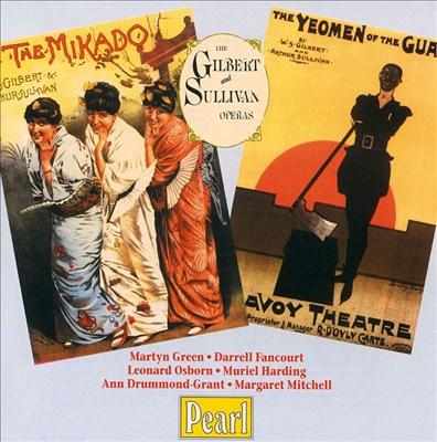 Gilbert & Sullivan: The Mikado; The Yeomen of the Guard