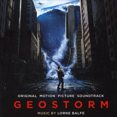Geostorm [Original Motion Picture Soundtrack]