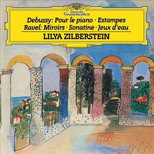 Debussy: Pour le Piano; Estampes; Ravel: Miroirs; Sonatine; Jeux d'eau