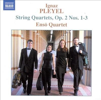 Ignaz Pleyel: String Quartets, Op. 2, Nos. 1-3