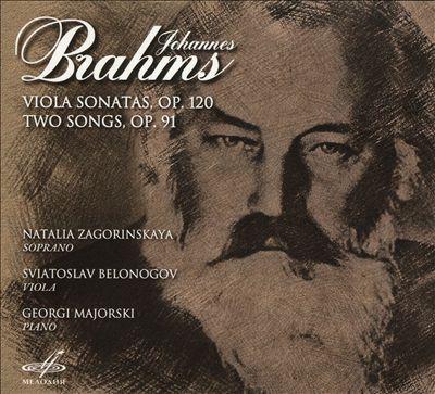 Johannes Brahms: Viola Sonatas, Op. 120; Two Songs, Op. 91