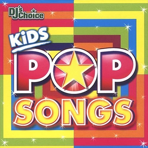 DJ's Choice: Kids Pop Songs