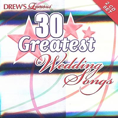 Drew's Famous 30 Greatest Wedding Songs