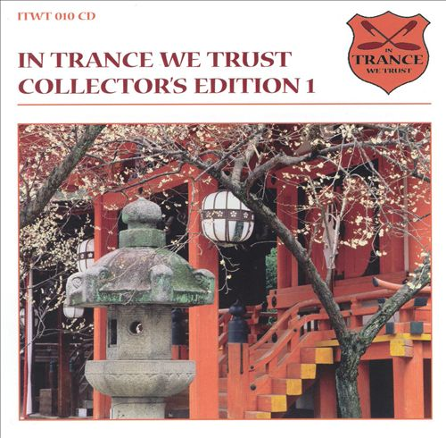 In Trance We Trust: Special Collector's Edition, Vol. 1