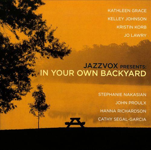 Jazzvox Presents: In Your Own Backyard
