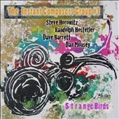 The Instant Composers Group #1: Strange Birds