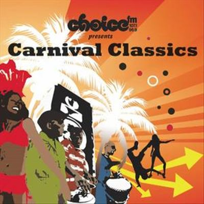 Choice FM Presents Carnival Classics