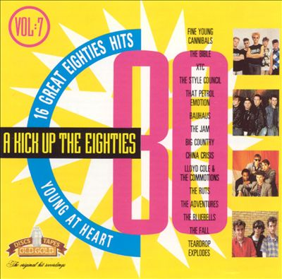 A Kick Up the Eighties, Vol. 7: Young at Heart