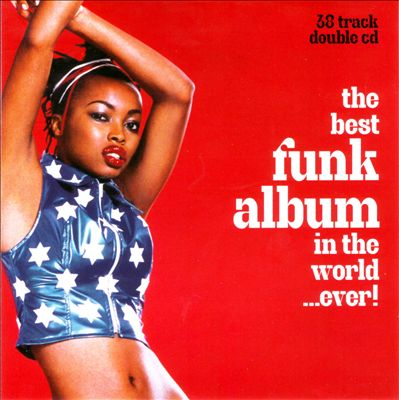 The Best Funk Album in the World..Ever