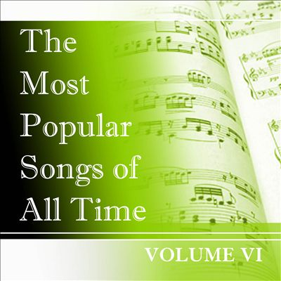 The Most Popular Songs of All Time, Vol. 6