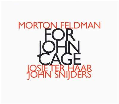 Morton Feldman: For John Cage