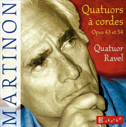 Martinon: String Quartets, Op. 43 & 54