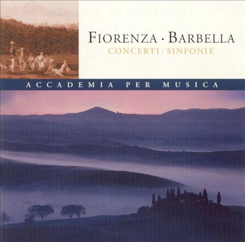 Fiorenza & Barbella: Concerti & Sinfonie