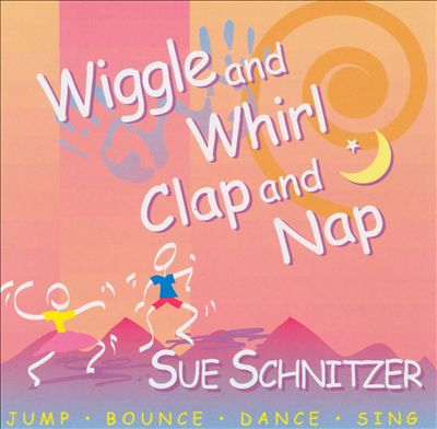 Wiggle and Whirl: Clap and Nap