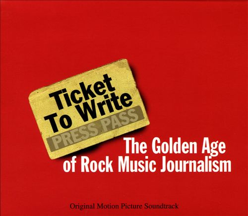 Ticket to Write: Golden Age of Rock Music Journalism
