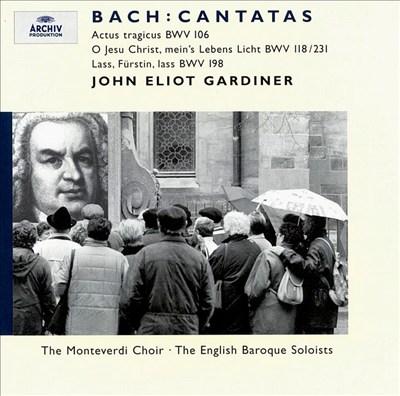 Bach: Cantatas Nos 106, 118b, 198