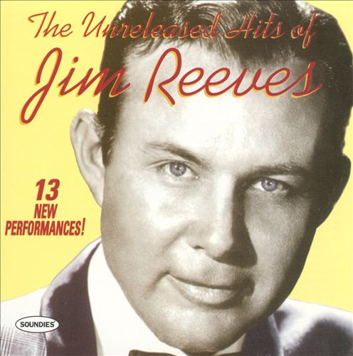 The Unreleased Hits of Jim Reeves