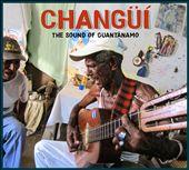 Changui: The Sound of Guantanamo
