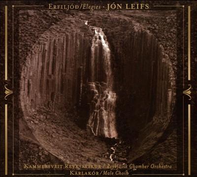 Jón Leifs: Erfiljóð (Elegies)