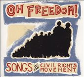 Oh Freedom! Songs of the Civil Rights Movement