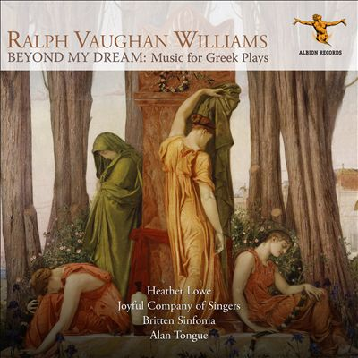 Ralph Vaughan Williams: Beyond My Dreams - Music for Greek Plays