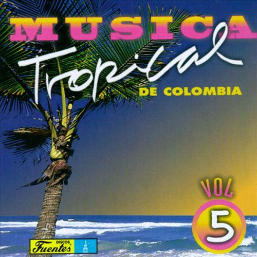 Musica Tropical de Colombia, Vol. 5 [Miami]