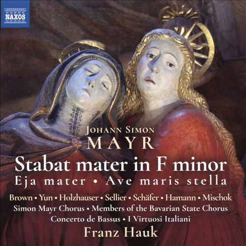 Johann Simon Mayr: Stabat mater in F minor; Eja mater; Ave maris stella