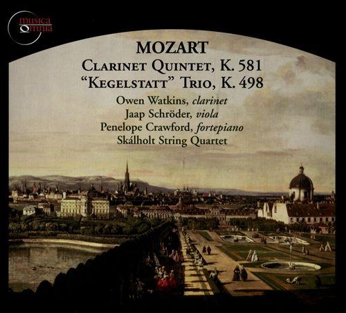 Mozart: Clarinet Quintet, K. 581;