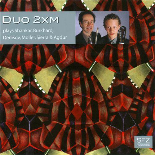 Duo 2xm plays Shankar, Burkhard, Denisov, Möller, Sierra & Agdur