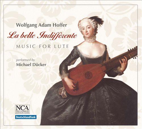 Wolfgang Adam Hoffer: La belle Indifférente