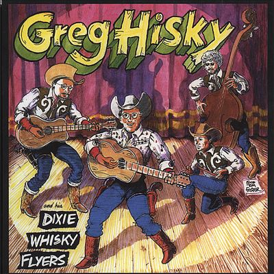 Greg Hisky & His Dixie Whisky Flyers