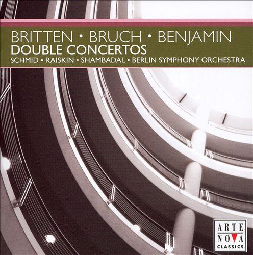 Britten, Bruch, Benjamin: Double Concertos