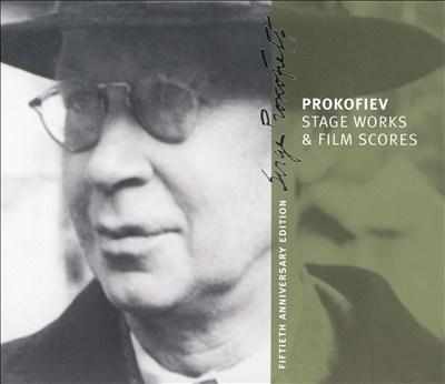 Prokofiev: Stage Works & Film Scores