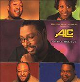 Ed Montgomery Presents ALC: I Still Believe